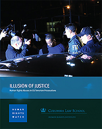 Report: Illusion of Justice – Human Rights Abuses in US Terrorism Prosecutions